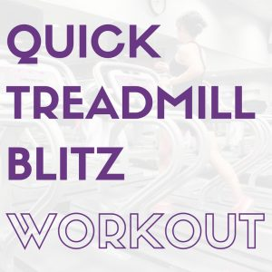 Quick 25-minute treadmill workout