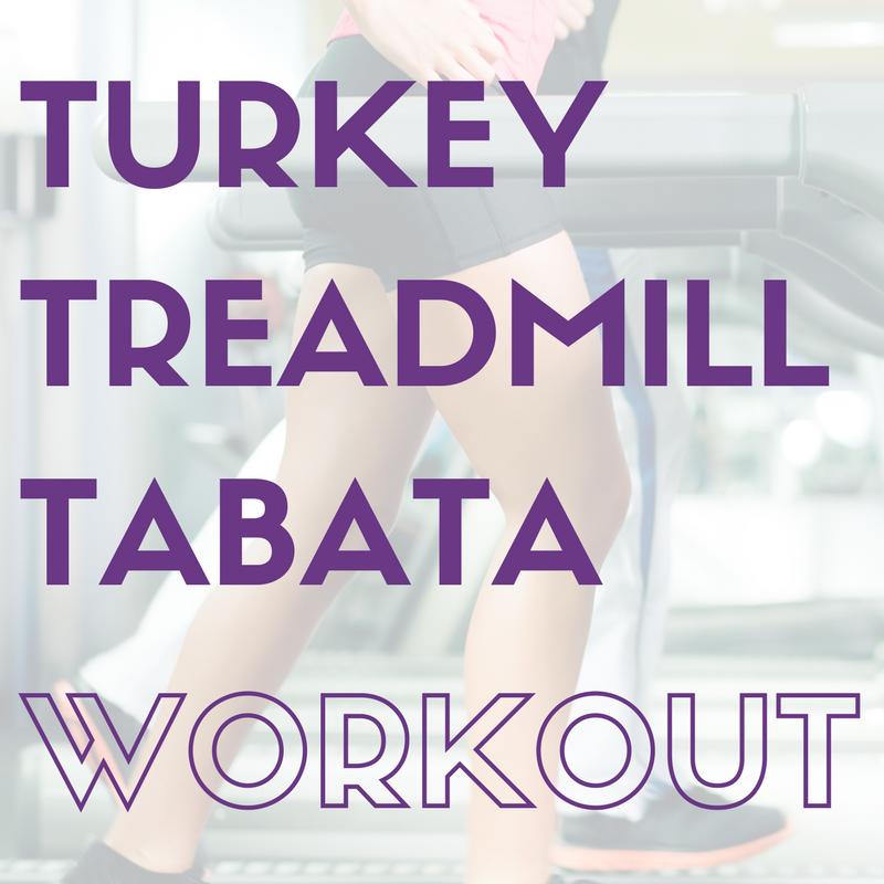 turkey treadmill tabata workout