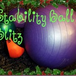 Workout quickie: Stability Ball Blitz