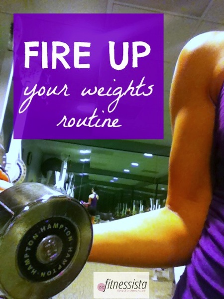 Fire up your weights routine