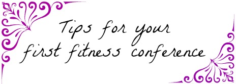 Fitness conference tips