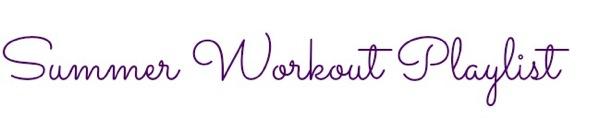 Summer workout playlist