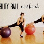 New stability ball workout {video}