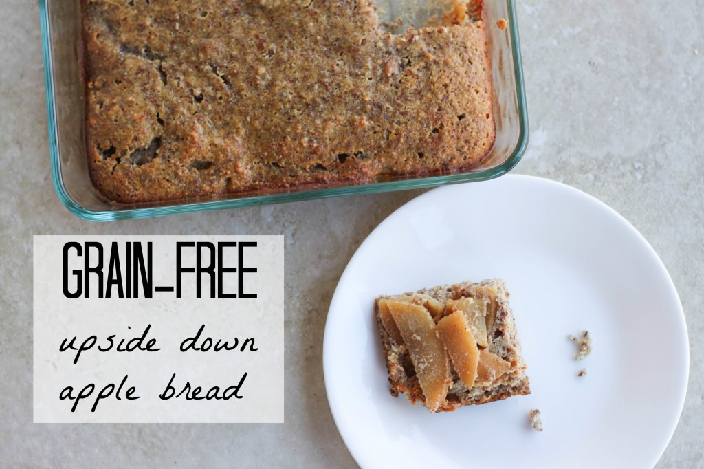 grain-free upside down apple bread