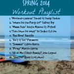 Spring 2014 workout playlist