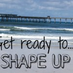 it's time for summer shape up!