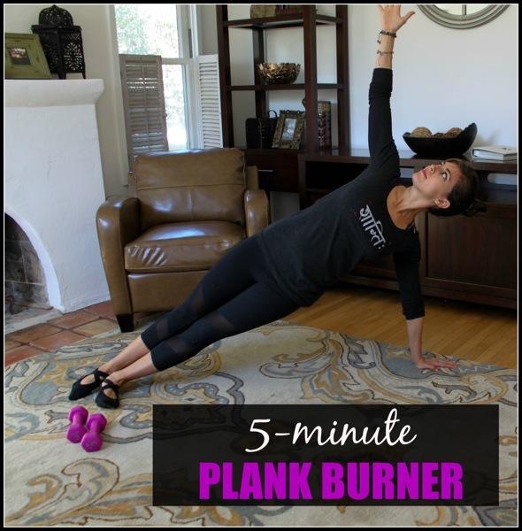 Five minute plank burner