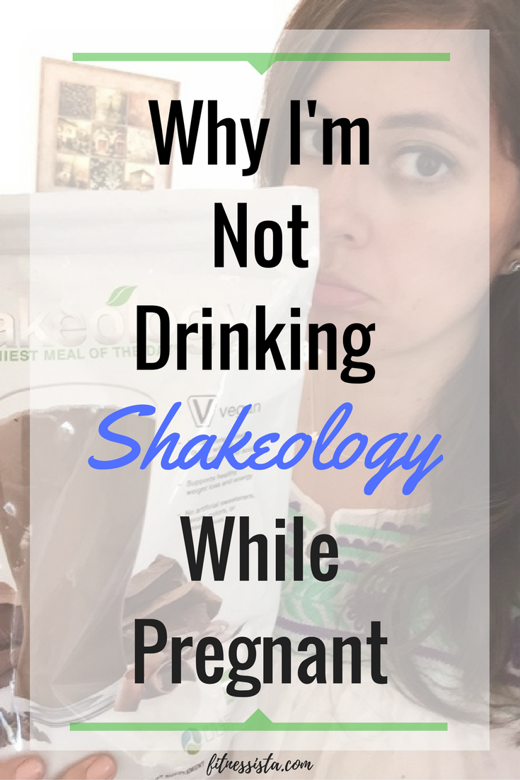 Why I M Not Drinking Shakeology While Pregnant And What I M Taking