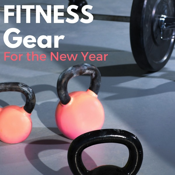 Fitness gear for the new year