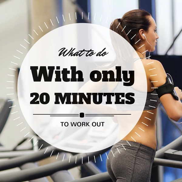 What to do with only 20 minutes to work out -- It IS possible to get in a good workout in short amount of time. Get 20-minute workouts at Fitnessista.com