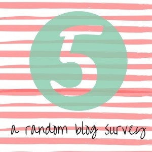 FIVE-A-Random-Blog-Survey_thumb.jpg