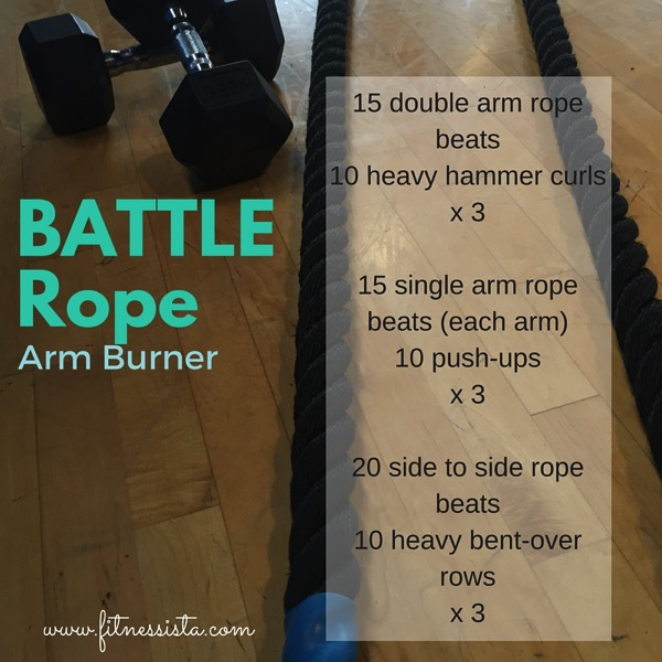 Battle rope arm workout - sculpt your arms and elevate your heart rate so you burn more calories! fitnessista.com