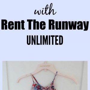 My Rent the Runway Unlimited experience
