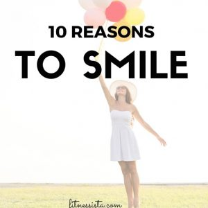 10 reasons to smile today