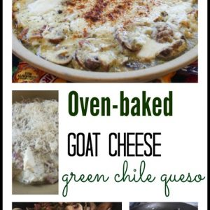 oven-baked goat cheese green chile queso