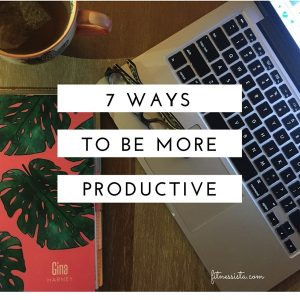 Are you trying to become more organized and get the most of the day? here are 7 easy tips you can implement to be more productive. fitnessista.com