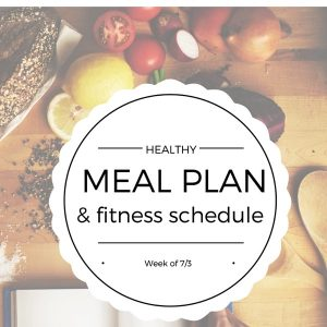 7/3: Meals and fitness for the week