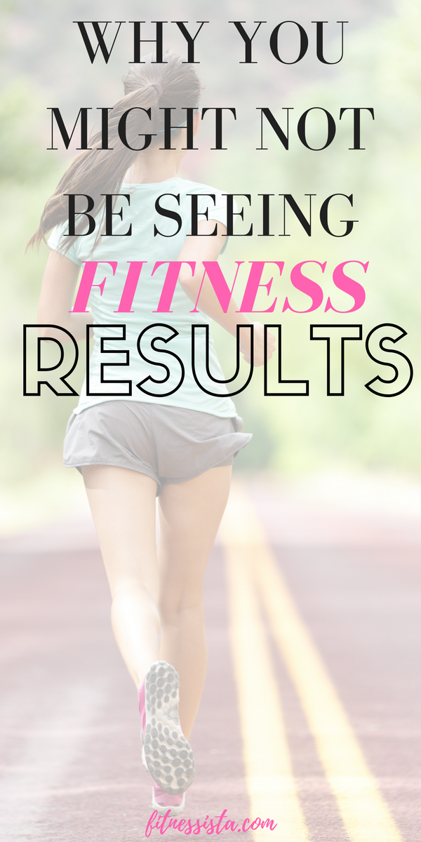 Why you might not be seeing fitness results.