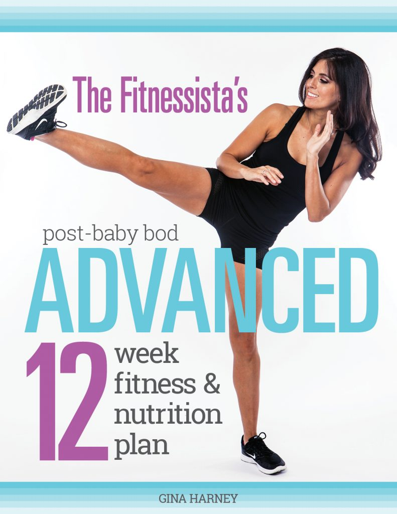 The Fitnessista's Post-Baby Bod ADVANCED 12-Week Fitness & Nutrition Plan