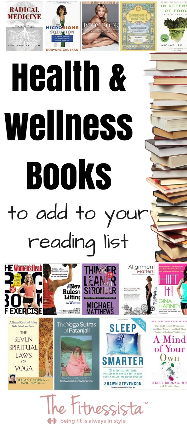 Must-read books about health and wellness. Add these to your reading list for 2017! fitnessista.com