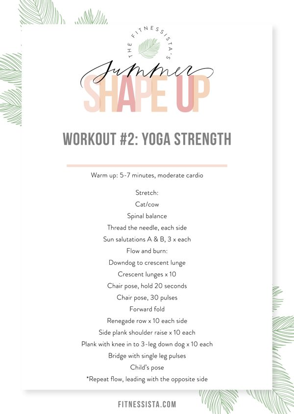 Summer Shape Up is a FREE 4-week fitness plan. Get your workout #2 here which is a yoga strength workout. fitnessista.com