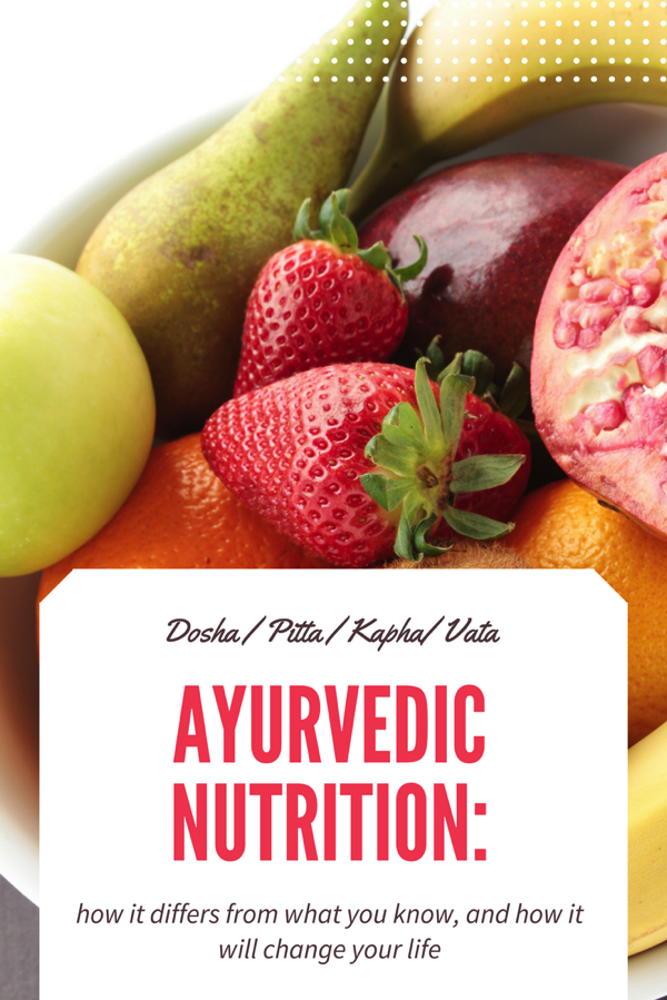 Ayurvedic nutrition and how to eat according to your dosha