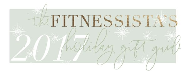 Fitnessista's 2017 Gift Guide