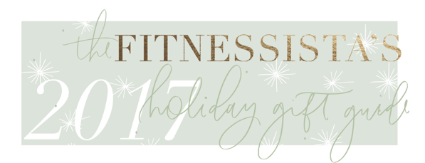 Fitnessistas 2017 Gift Guide