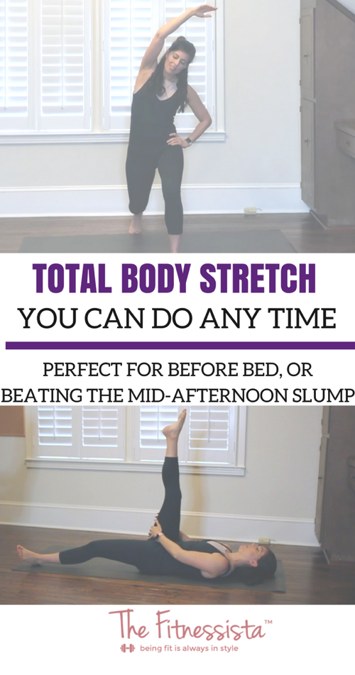 Total body stretch video you can do anywhere. Stretch your entire body in 15 minutes. fitnessista.com | #stretch #totalbodystretch #bedtimestretches