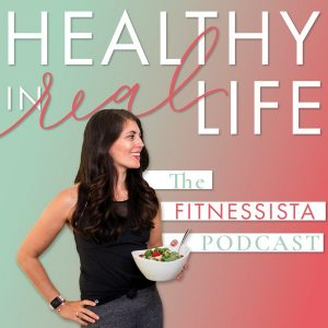 Fitnessista Podcast: Healthy In Real Life