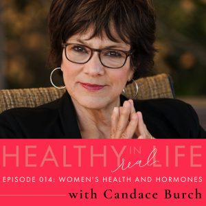 Healthy In Real Life Podcast Episode 14 with Candace Burch