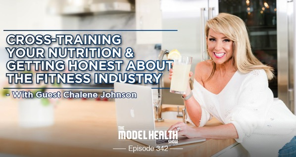 Cross Training Your Nutrition Getting Honest About The Fitness Industry With Guest Chalene Johnson