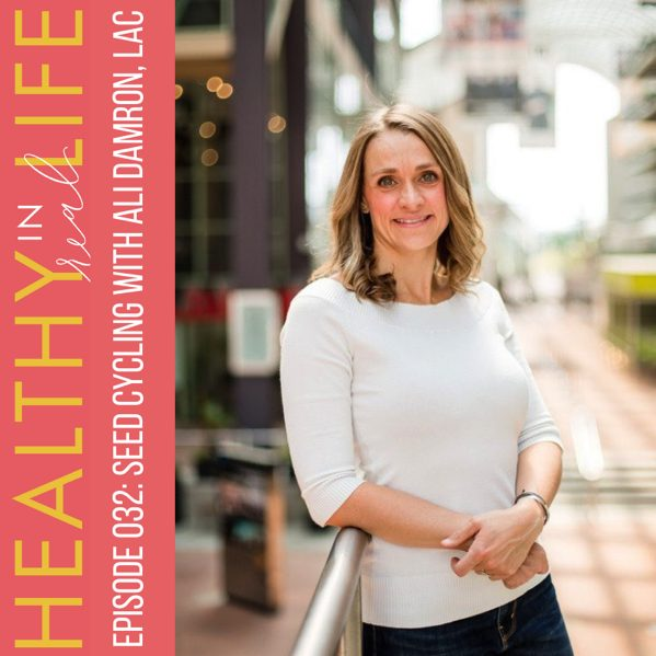 EPISODE 032 Seed Cycling with Ali Damron Lac