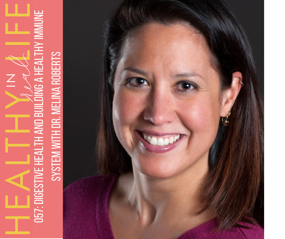 057: Digestive health and building a healthy immune system with Dr. Melina Roberts