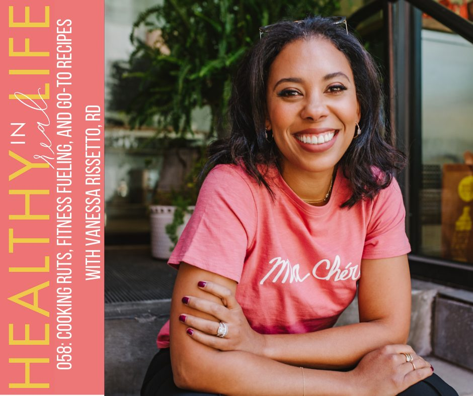 058: Cooking ruts, fitness fueling, and go-to recipes with Vanessa Rissetto, RD