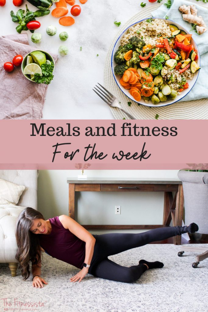 Meals and fitness for the week. fitnessista.com