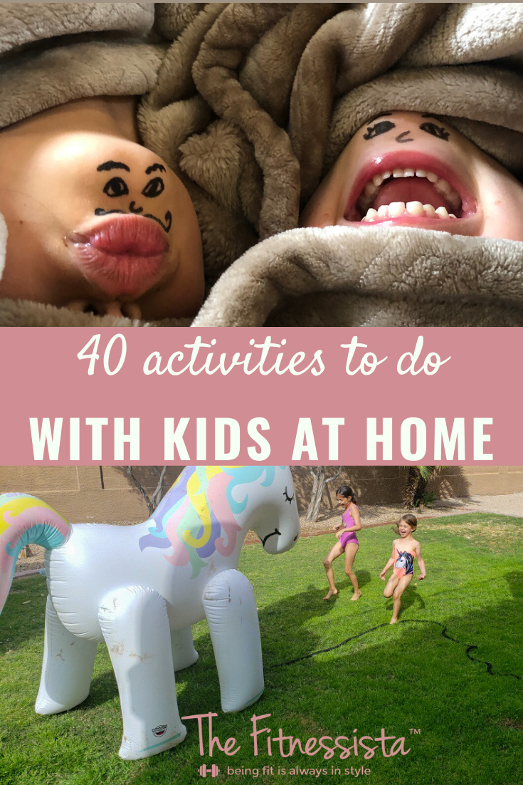 40 mostly free activities and ideas to do while home with the kids. fitnessista.com